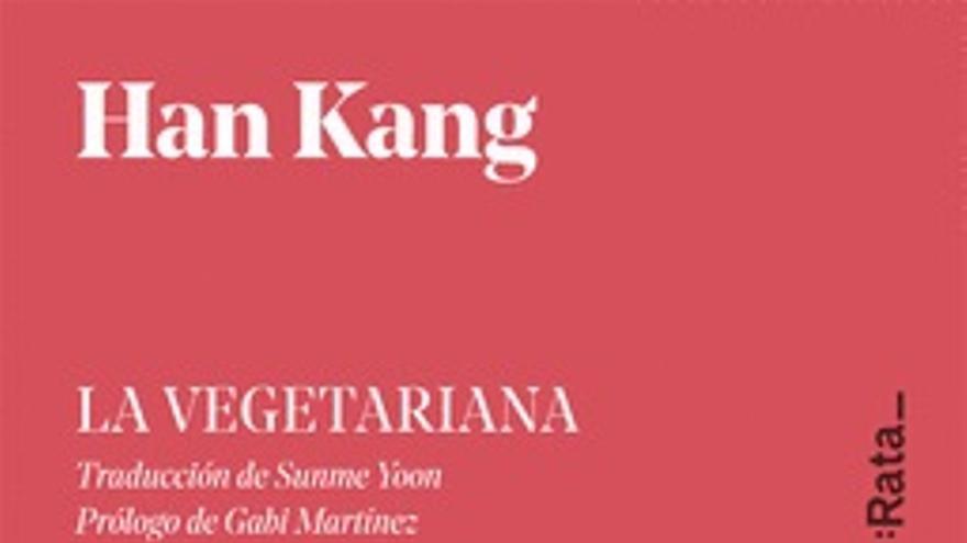 La Vegetaria - Han Kang