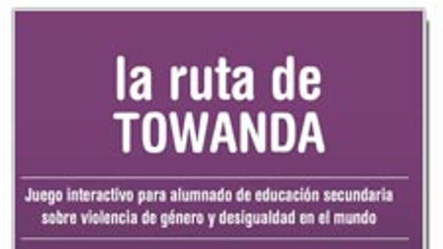 La ruta de Towanda (Coordinadora ONGD´s Asturias y Sentido Común Internet, 2007)