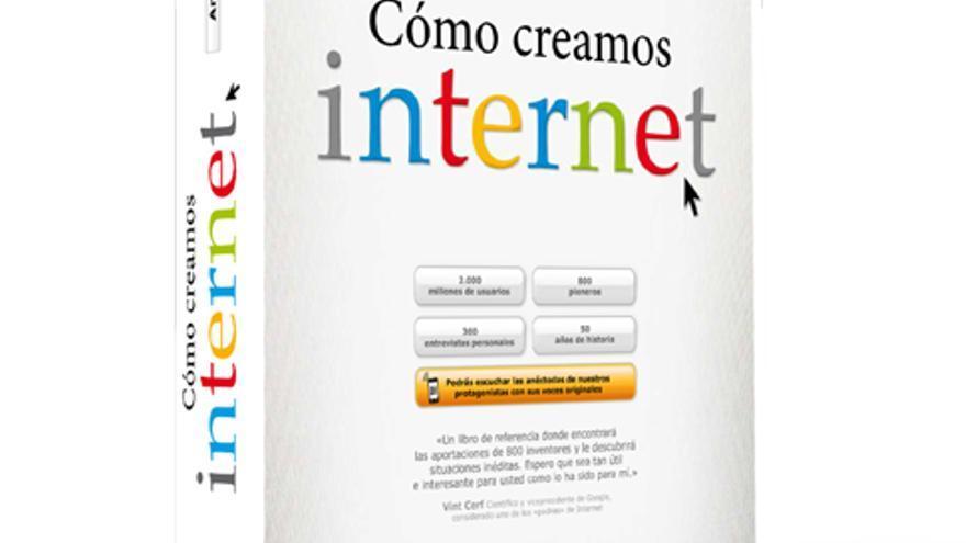 El libro 'Cómo creamos internet' del que es autor Andreu Veà (Foto: comocreamosinternet.com)