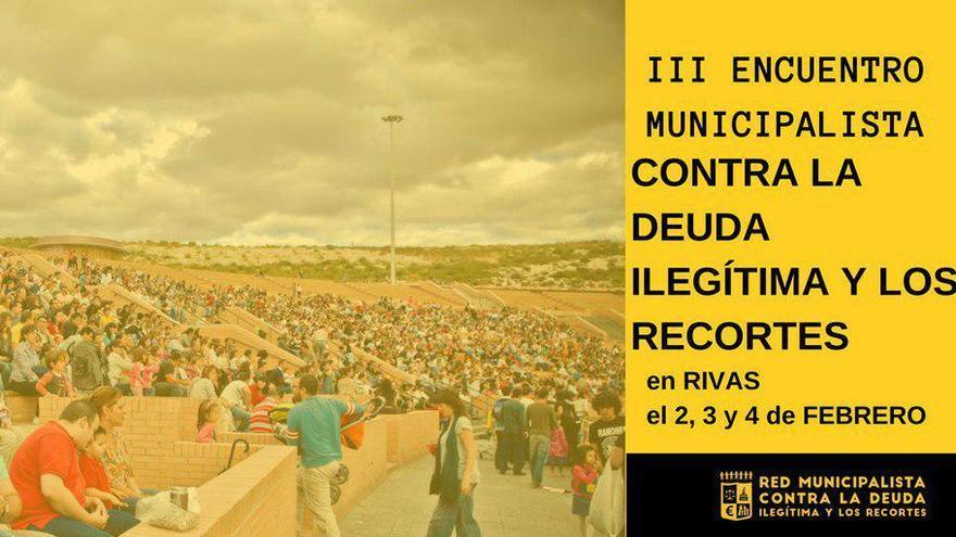 III Encuentro municipalista en Rivas. (Cartel de la Red Municipalista contra la Deuda Ilegítima y los Recortes)