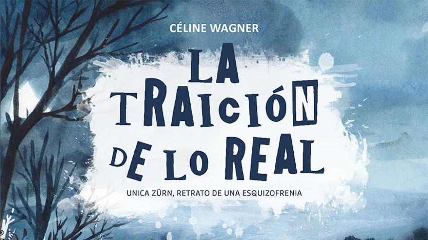 'La traición de lo real', por Céline Wagner
