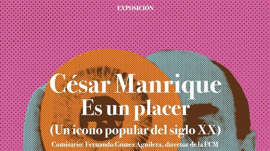 Cartel de la exposición 'César Manrique. Es un placer. (Un icono popular del siglo XX)'.
