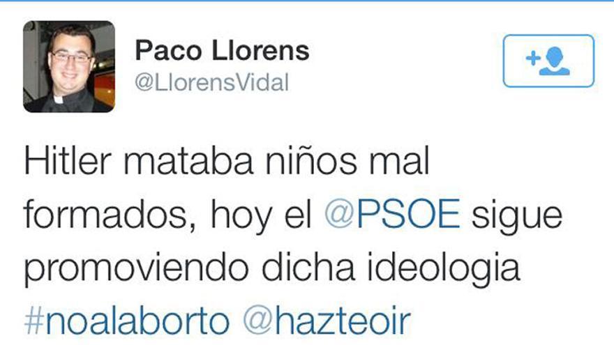 El tuit objeto de la polémica, en el que Llorens compara las políticas del PSOE con Hitler a cuenta del aborto
