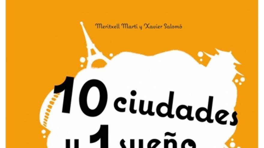 """Portada de """"10 ciudades y un sueño"""""""