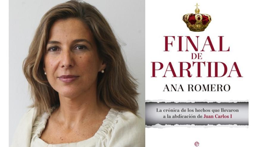 Ana Romero relata en Final de partida los hechos que obligaron a Juan Carlos I a abdicar