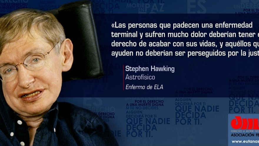 Stephen Hawking, cita, Derecho a Morir Dignamente.