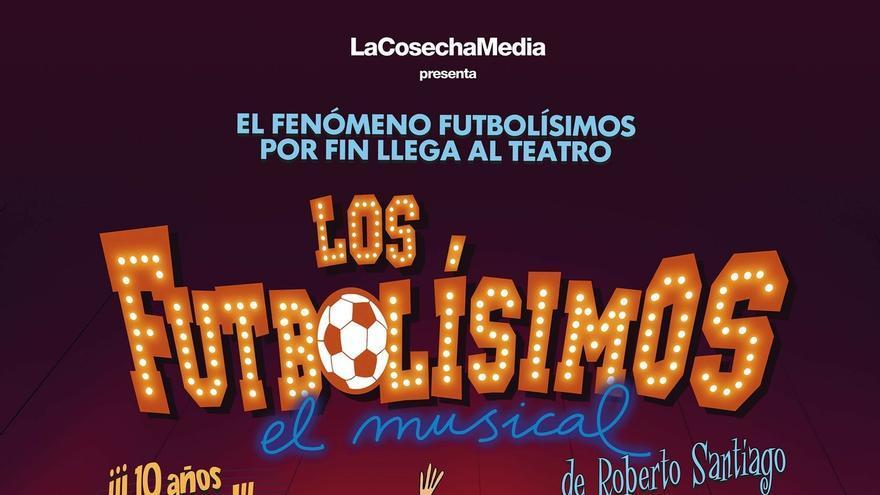Teatro Campos Elíseos de Bilbao acoge el 16 de noviembre la gira de 'Los Futbolísimos, el musical'