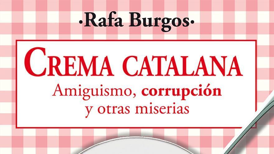 'Crema catalana', el libro de Rafa Burgos sobre la cuestión en cuestión