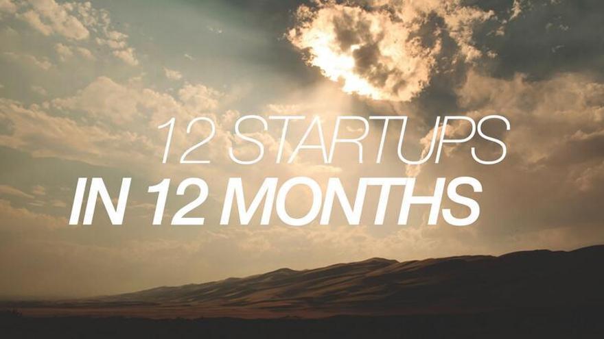 ¿Se pueden crear 12 'startups' en 12 meses?