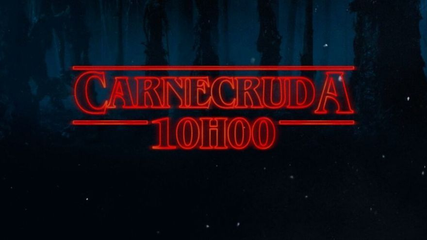 Carne Cruda 10h stranger things