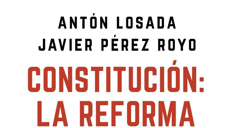 Antón Losada y Javier Pérez Royo en la portada de su libro Constitución: la reforma inevitable