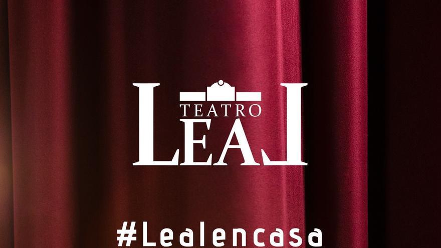 Cartel promocional de la iniciativa del Teatro Leal para visionar espectáculos artísticos a través las redes sociales.