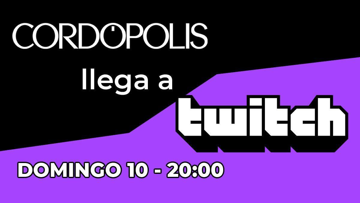Cordópolis llega a Twitch
