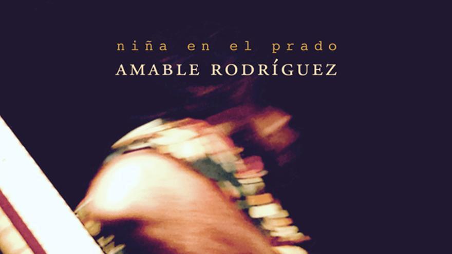 Cover del single 'Niña en el prado', de Amable Rodríguez