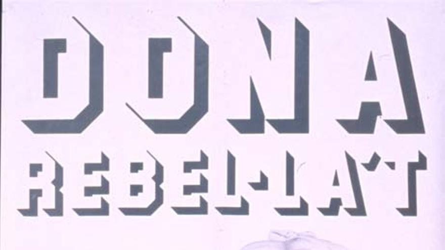 Dona Rebel-la't / Cartel cedido por la Fundación 1º de mayo (CCOO)