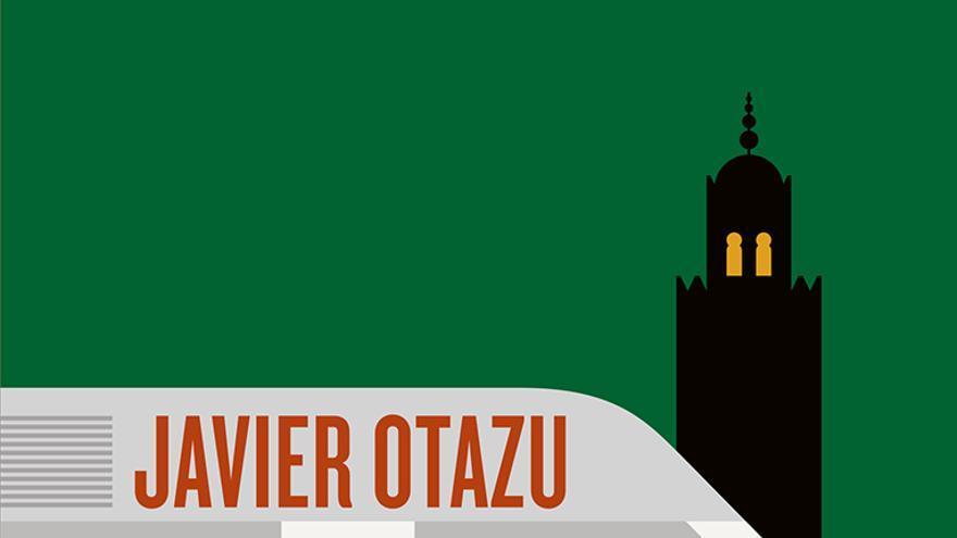 La portada de Marruecos, el extraño vecino, por Javier Otazu.