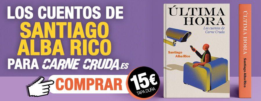 Nueva edición de los cuentos de Santiago Alba Rico