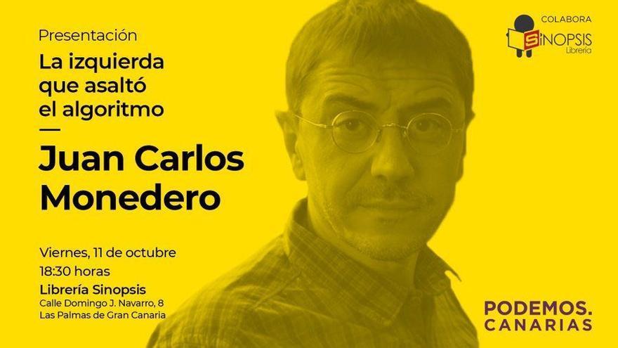 Juan Carlos Monedero presenta su nuevo libro, 'La izquierda que asaltó al algoritmo', en Las Palmas de Gran Canaria.