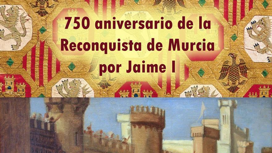 Cartel del acto conmemorativo del 750º aniversario de la entrada en Murcia de Jaime I de Aragón