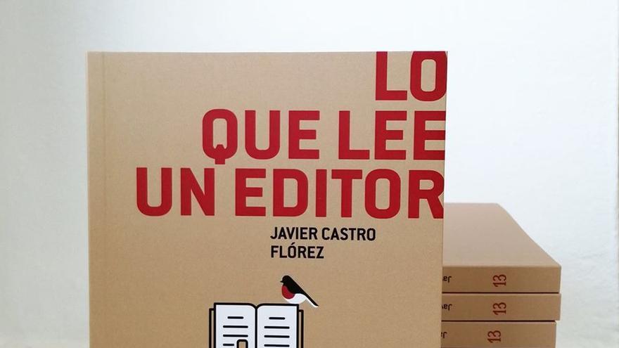 'Lo que lee un editor', de Javier Castro Flórez