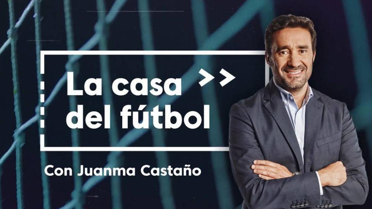 'La casa del fútbol, con Juanma Castaño', la nueva apuesta de #Vamos