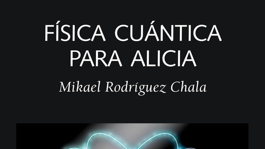 La UPNA y la editorial Laetoli publican 'Física cuántica para Alicia', una obra de divulgación para todos los públicos