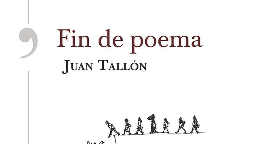 Fin del poema, el último libro de Juan Tallón