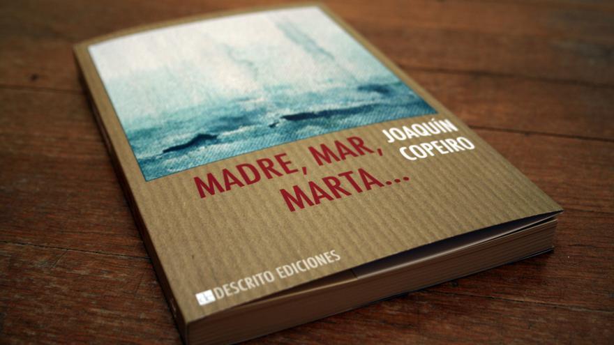 Madre, mar, Marta... de Joaquín Copeiro