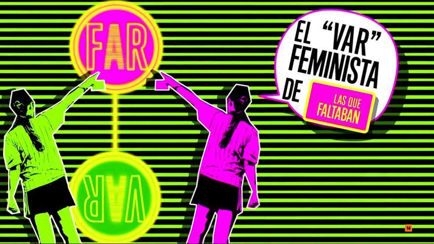 """El FAR"", el VAR feminista de 'Las que faltaban'"