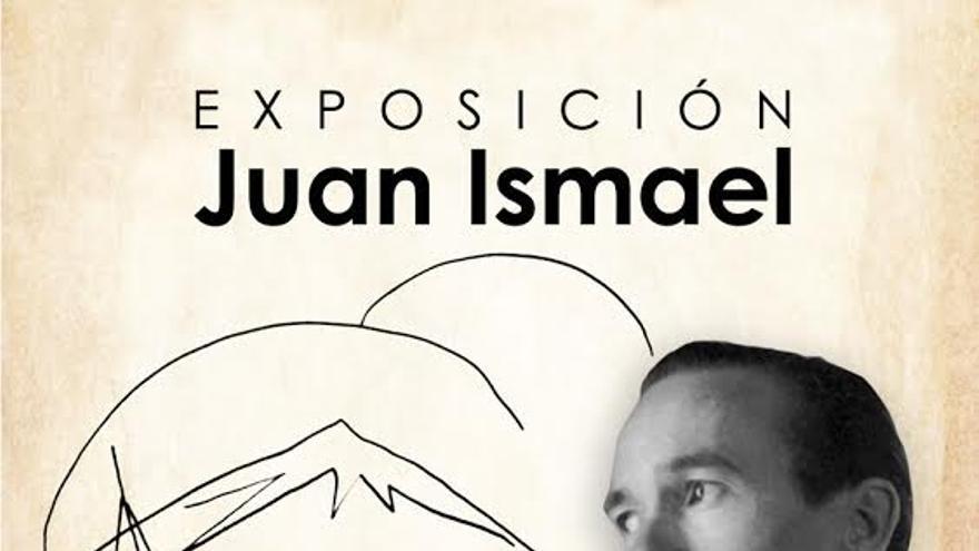 Cartel de la exposición Juan Ismael.