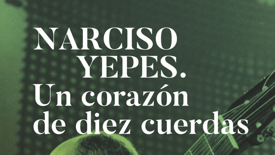 Cartel del documental sobre Narciso Yepes que se estrena mañana en la Filmoteca de la Región de Murcia.