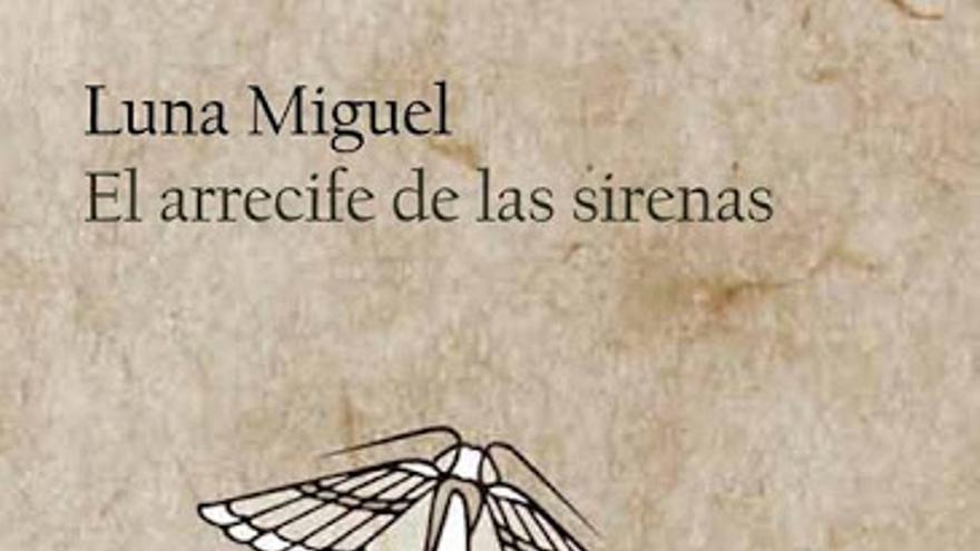 El arrecife de las sirenas. Luna Miguel