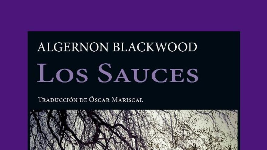 Los sauces de Algernon Blackwood