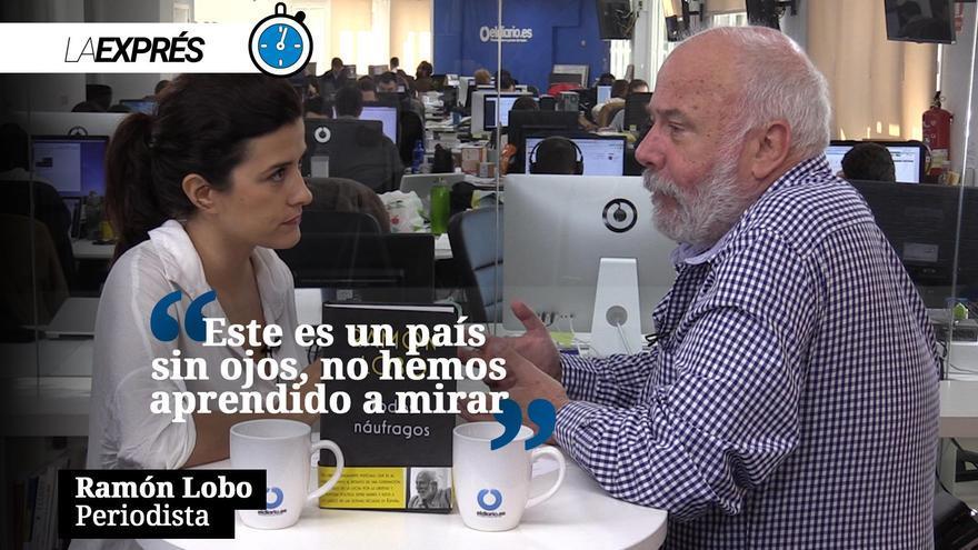 """Ramón Lobo: """"Este es un país sin ojos, no hemos aprendido a mirar"""""""