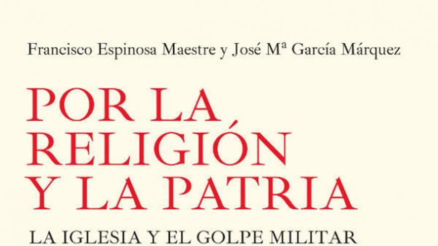 Portada del libro 'Por la religión y la patria. La iglesia y el golpe militar de julio de 1936'.