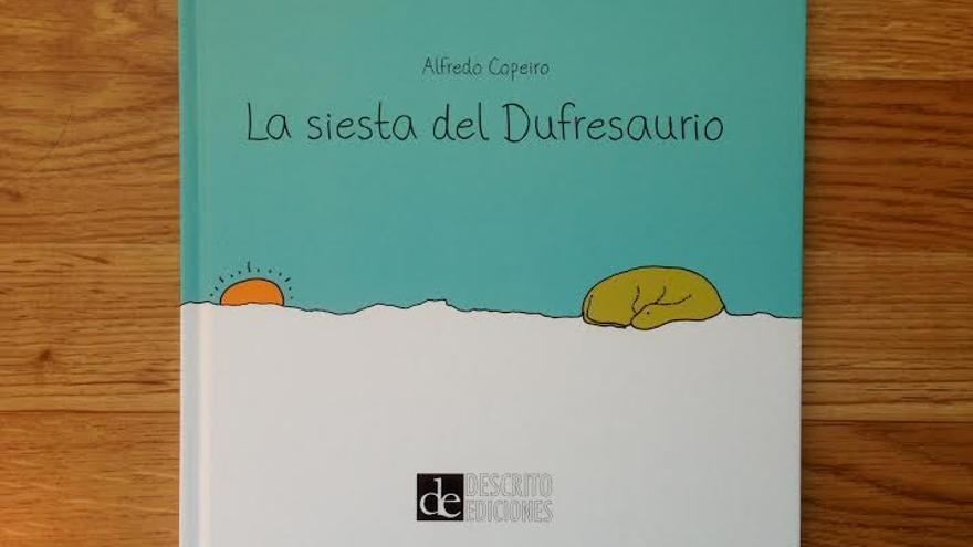 La siesta del Dufresaurio, Alfredo Copeiro, Descrito ediciones.