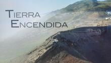 Imagen de presentación del documental 'Tierra encendida'.