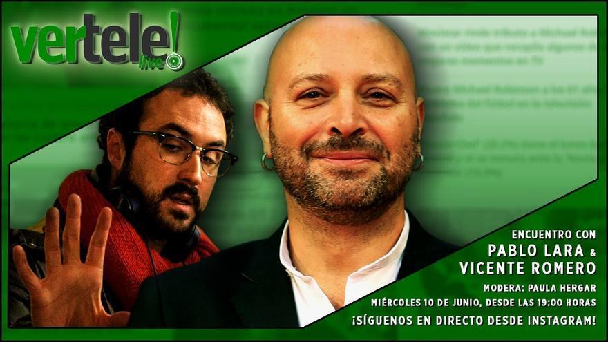 Vicente Romero y el guionista Pablo Lara en nuestro Vertele Live