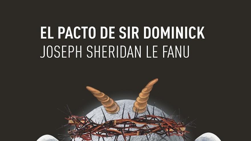 El pacto de sir Dominick de Sheridan Le Fanu