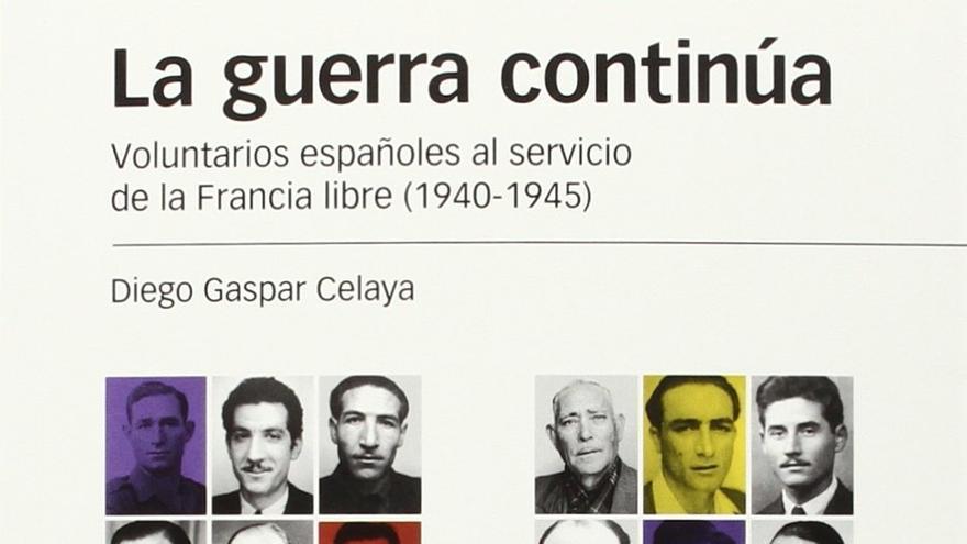 La guerra continúa. Voluntarios españoles al servicio de la Francia libre (1940-1945) (Marcial Pons)