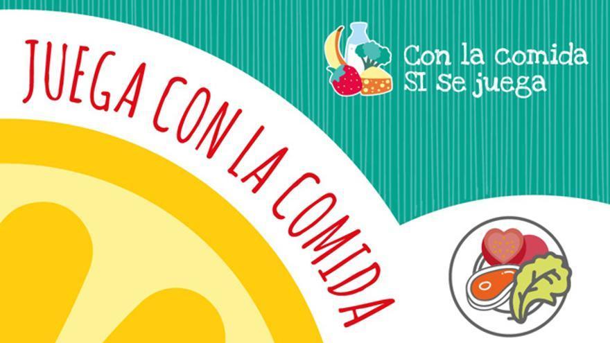 Cartel promocional de la campaña 'Con la comida SÍ se juega'.