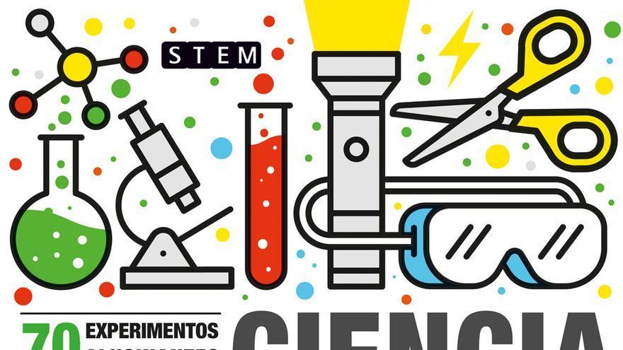 Ciencia asombrosa. 70 experimentos para hacer en casa.