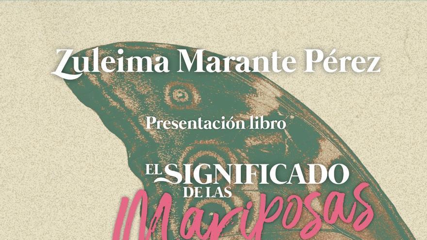 Cartel de la  presentación libro  'El significado de las mariposas' de Zuleima Marante.