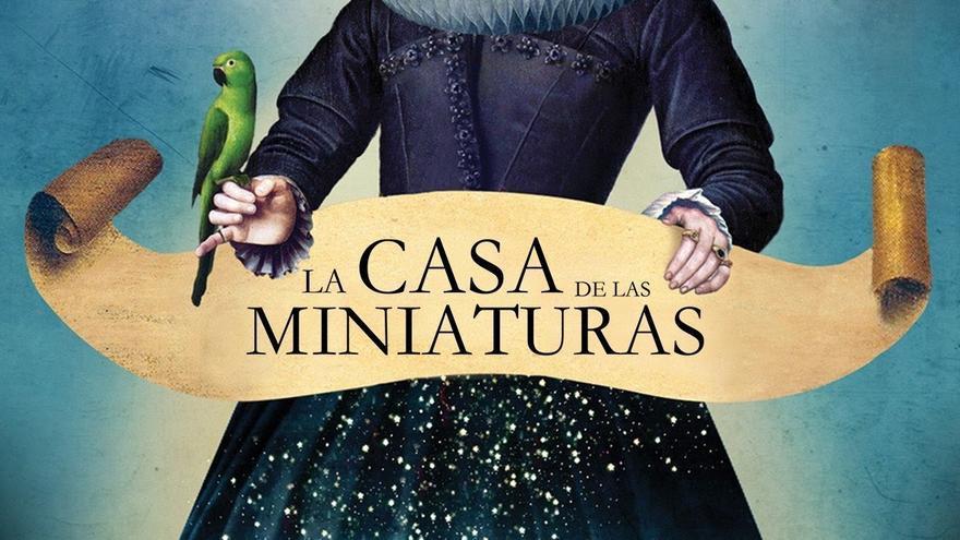 'La Casa de las Miniaturas': secretos y mentiras en el exquisito Ámsterdam del siglo XVII