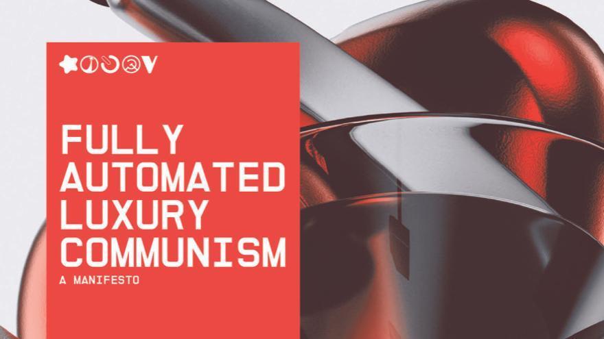 Aaron Bastani el 'socialista millennial' que reinventa el comunismo con un 'manifiesto comunista de lujo'