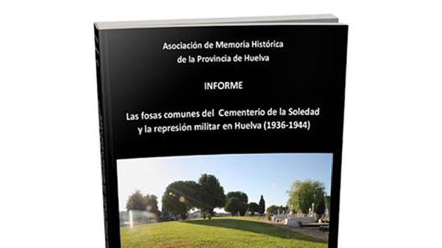 Portada de 'Las fosas comunes del cementerio de La Soledad y la represión militar en Huelva (1936-1944)'.