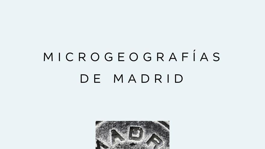 'Microgeografías de Madrid', de Belén Bermejo (Plan B).