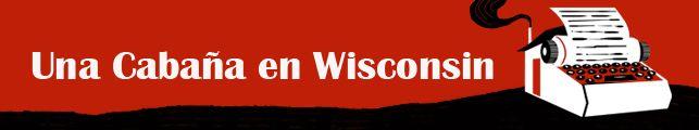 Una cabaña en Wisconsin