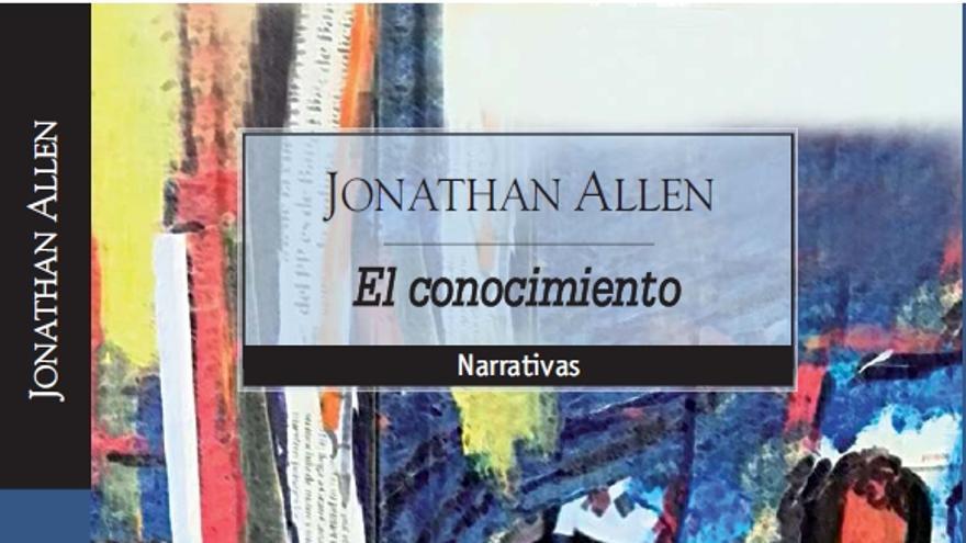 Portada de 'El conocimiento', de Jonathan Allen