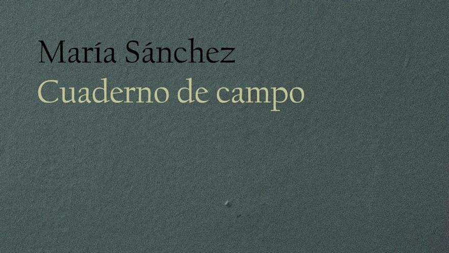 El Cuaderno de Campo de María Sánchez